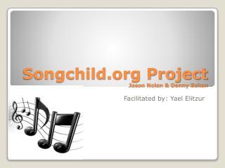 Songchild Project Jason Nolan & Danny Bakan