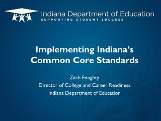 Implementing Indiana�s Common Core Standards