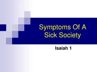 Symptoms Of A Sick Society
