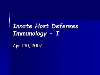 Innate Host Defenses Immunology - I