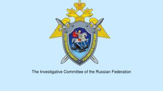 The Investigative Committee of the Russian Federation