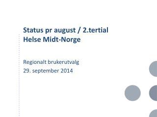 Status pr august / 2.tertial Helse Midt-Norge