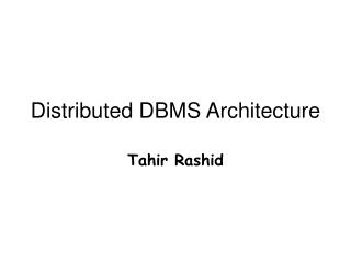 Distributed DBMS Architecture