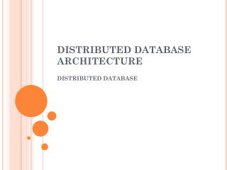 DISTRIBUTED DATABASE ARCHITECTURE
