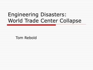 Engineering Disasters: World Trade Center Collapse