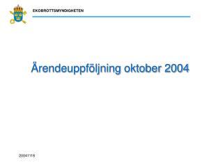Ärendeuppföljning oktober 2004