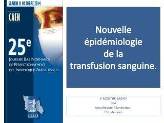 Nouvelle épidémiologie  de la  transfusion sanguine .