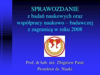 SPRAWOZDANIE z badań naukowych oraz  współpracy naukowo – badawczej  z zagranicą w roku 2008