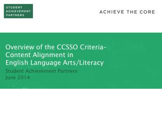 Overview of the CCSSO Criteria–  Content Alignment in  English Language Arts/Literacy