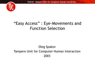 """""""Easy Access"""" : Eye-Movements and Function Selection"""