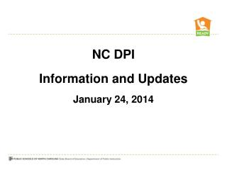 NC DPI Information and Updates January 24, 2014