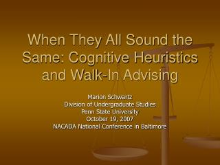 When They All Sound the Same: Cognitive Heuristics and Walk-In Advising