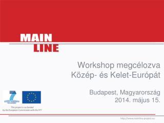 Workshop  megcélozva Közép- és Kelet-Európát Budapest,  Magyarország 2014. május  15 .