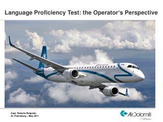 Language Proficiency Test: the Operator ' s Perspective