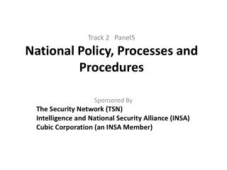 Track 2   Panel5 National Policy, Processes and Procedures