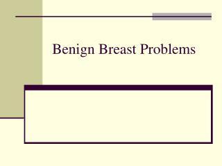 Benign Breast Problems