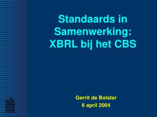 Standaards in Samenwerking: XBRL bij het CBS