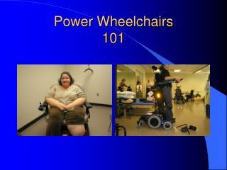 Power Wheelchairs 101