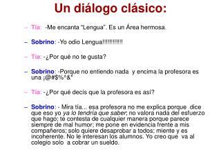 Un diálogo clásico: