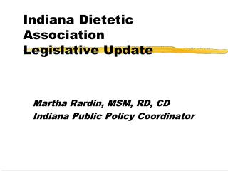 Indiana Dietetic Association Legislative Update