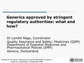 Generics approved by stringent regulatory authorities: what and how?
