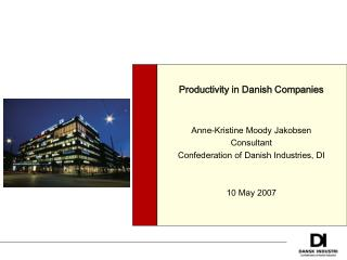 Productivity in Danish Companies Anne-Kristine Moody Jakobsen Consultant