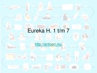 Eureka H. 1 t/m 7