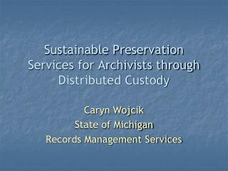 Sustainable Preservation Services for Archivists through Distributed Custody