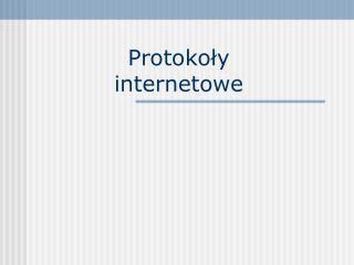 Protokoły  internetowe
