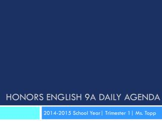 Honors English 9A Daily Agenda