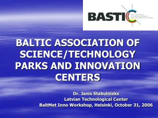 BALTIC ASSOCIATION OF SCIENCE/TECHNOLOGY PARKS AND INNOVATION CENTERS