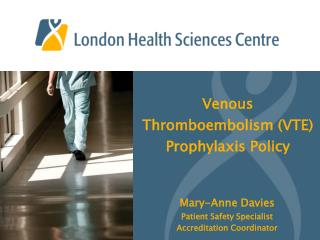 Venous Thromboembolism (VTE)  Prophylaxis Policy