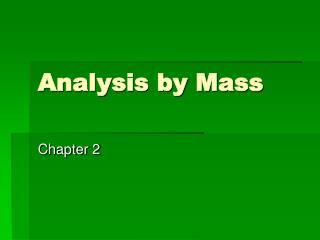 Analysis by Mass
