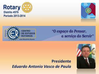 Presidente  Eduardo Antonio Vasco de Paula