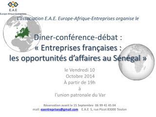 l e Vendredi 10  Octobre 2014  À partir de 19h   à  l'union patronale du Var