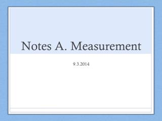 Notes  A.  Measurement