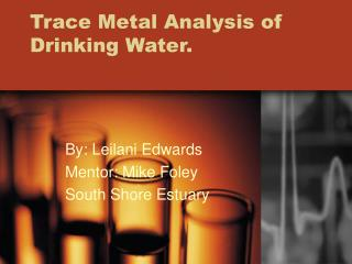 Trace Metal Analysis of Drinking Water.