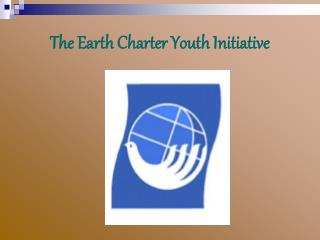 The Earth Charter Youth Initiative