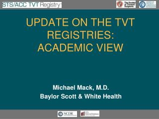 Update on the TVT Registries:  Academic View
