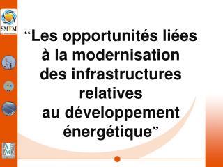 Rappel:  Sans énergie (ies),  pas de développement,  pas de vie.