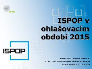 ISPOP  v ohlašovacím období 2015