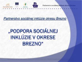 """""""Podpora sociálnej inklúzie v okrese  brezno """""""