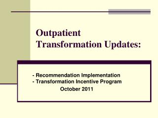 Outpatient Transformation Updates: