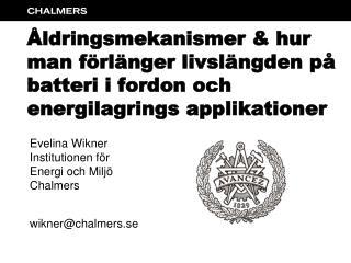 Evelina Wikner Institutionen för Energi och Miljö Chalmers