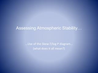 Assessing Atmospheric Stability�