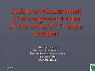Update on Measurement of the angles and sides of the Unitarity Triangle at BaBar