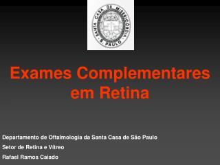 Exames Complementares em Retina