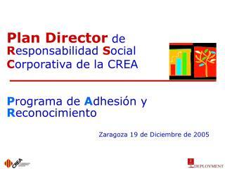 Plan Director  de  R esponsabilidad  S ocial  C orporativa de la CREA