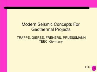 Modern Seismic Concepts For  Geothermal Projects TRAPPE, GIERSE, FREHERS, PRUESSMANN