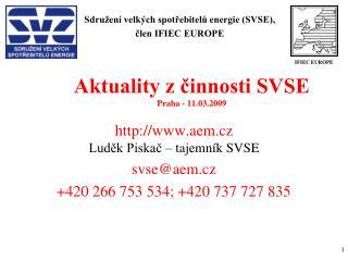 Aktuality z činnosti SVSE Praha - 11.03.2009